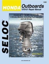 Honda Outboards 2-130HP 1978-2001 Repair Manual 1-4 Cylinder, 4 Stroke - Seloc