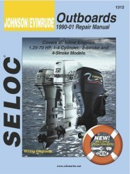 Johnson Evinrude Outboards 1.25-70HP 1990-2001 Repair Manual 1-4 Cylinder, 2 & 4 Stroke, All Inline Engines, Includes Fuel Injection & Jet Drives - Seloc