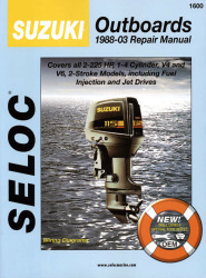Suzuki Outboards 2-225HP 1988-2003 Repair Manual 1-3 Cylinder, V4, V6, 2 Stroke, Includes Fuel Injection & Jet Drives - Seloc